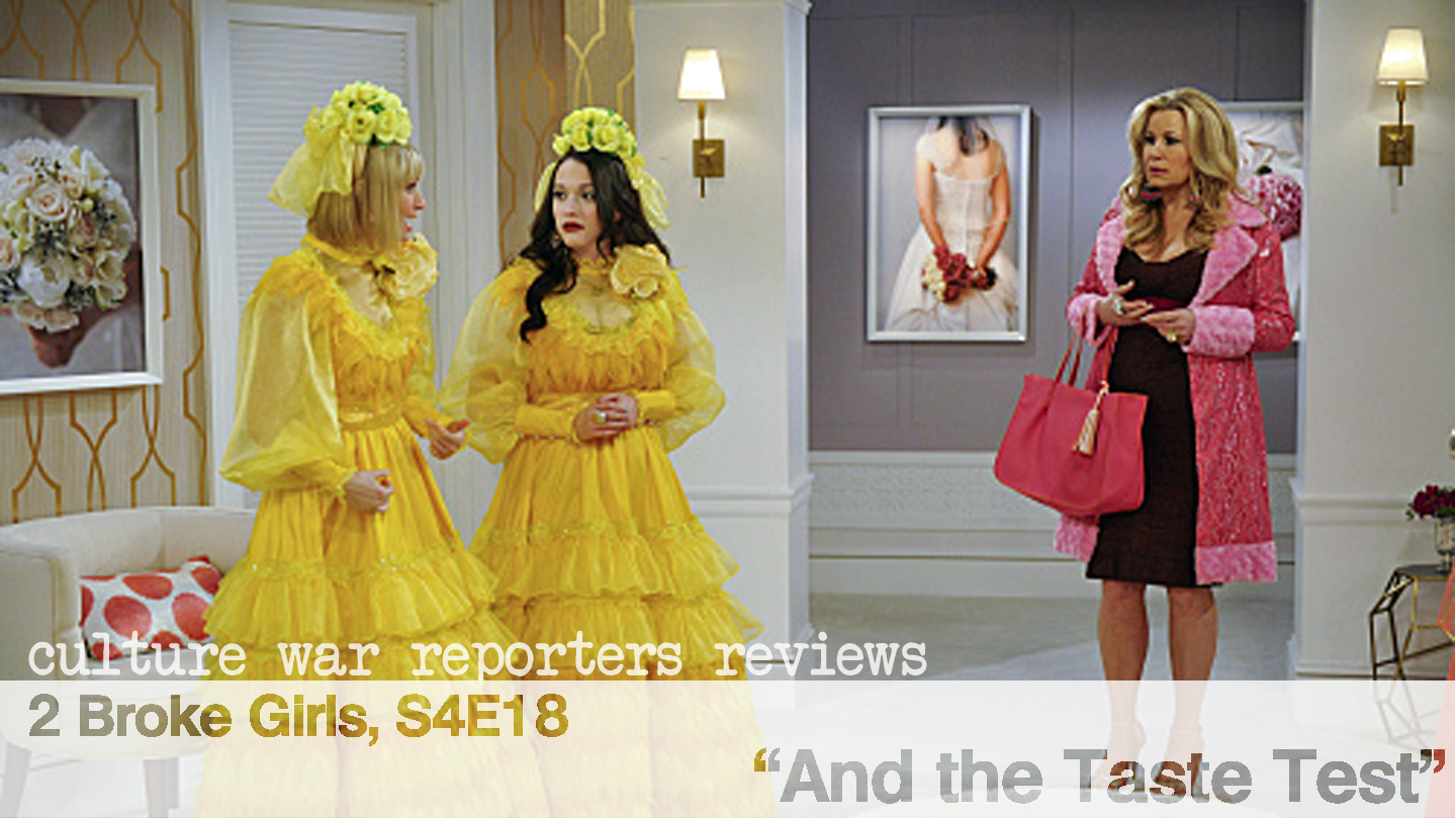 2 Broke Girls S4e18 And The Taste Test A Tv Review Culture War