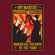 my-marxist-feminist-dialectic-brings-all-the-boys-to-the-yard-thumb